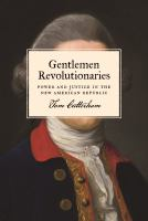 Cover image for Gentlemen Revolutionaries Power and Justice in the New American Republic