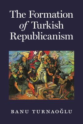 Cover image for The formation of Turkish republicanism