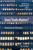 Cover image for Does Truth Matter? Democracy and Public Space