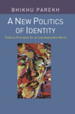 Cover image for The new politics of identity : political principles for an interdependent world