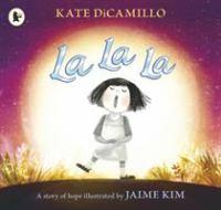 Cover image for La la la : a story of hope