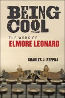 Cover image for Being cool the work of Elmore Leonard