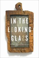 Cover image for In the Looking Glass Mirrors and Identity in Early America