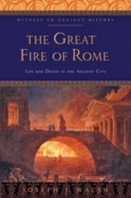 Cover image for The Great Fire of Rome : life and death in the ancient city