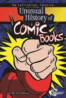 Cover image for The captivating, creative, unusual history of comic books