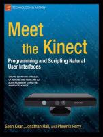 Cover image for Meet the Kinect An Introduction to Programming Natural User Interfaces