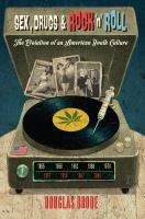 Cover image for Sex, drugs & rock 'n' roll : the evolution of an American youth culture