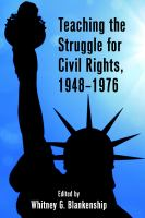 Cover image for Teaching the struggle for civil rights, 1948-1976