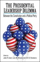 Cover image for Presidential Leadership Dilemma, The Between the Constitution and a Political Party