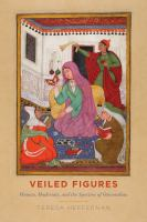 Cover image for Veiled figures : women, modernity, and the spectres of orientalism