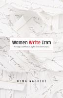Cover image for Women write Iran nostalgia and human rights from the diaspora