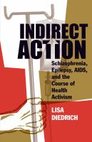Cover image for Indirect Action Schizophrenia, Epilepsy, AIDS, and the Course of Health Activism