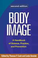 Cover image for Body image : a handbook of science, practice, and prevention