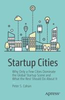 Cover image for Startup Cities Why Only a Few Cities Dominate the Global Startup Scene and What the Rest Should Do About It