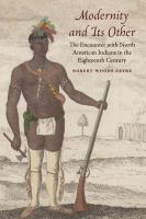 Cover image for Modernity and Its Other The Encounter with North American Indians in the Eighteenth Century