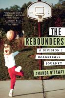 Cover image for The Rebounders A Division I Basketball Journey