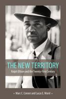Cover image for The new territory : Ralph Ellison and the twenty-first century