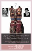 Cover image for Jayne Cortez, Adrienne Rich, and the feminist superhero : voice, vision, politics, and performance in U.S. contemporary women's poetics