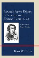 Cover image for Jacques Pierre Brissot in America and France, 1788-1793 : in search of better worlds