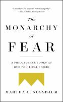 Cover image for The monarchy of fear : a philosopher looks at our political crisis