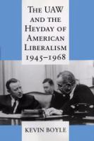 Cover image for The UAW and the Heyday of American Liberalism, 1945–1968