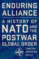 Cover image for Enduring alliance : a history of NATO and the postwar global order
