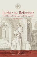 Cover image for Luther the reformer the story of the man and his career