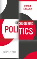 Cover image for Decolonizing politics : an introduction