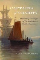 Cover image for Captains of Charity The Writing and Wages of Postrevolutionary Atlantic Benevolence