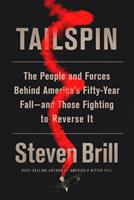 Cover image for Tailspin : the people and forces behind America's fifty-year fall--and those fighting to reverse it