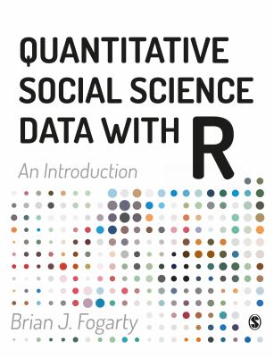 Cover image for Quantitative social science data with R : an introduction