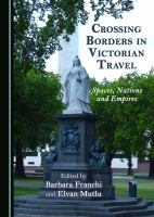 Cover image for Crossing borders in Victorian travel : spaces, nations and empires