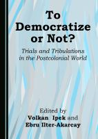Cover image for To democratize or not? : trials and tribulations in the  postcolonial world