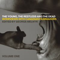 Cover image for The young, the restless, and the dead interviews with Canadian filmmakers