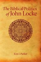 Cover image for The biblical politics of John Locke