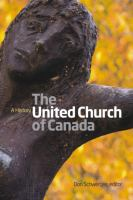Cover image for The United Church of Canada a history