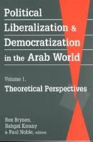 Cover image for Political liberalization and democratization in the Arab world