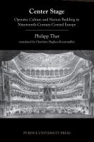 Cover image for Center stage : operatic culture and nation building in nineteenth-century Central Europe