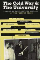Cover image for The Cold War & the university : toward an intellectual history of the postwar years