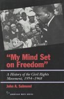 Cover image for My mind set on freedom : a history of the civil rights movement, 1954-1968