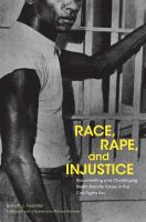 Cover image for Race, Rape, and Injustice Documenting and Challenging Death Penalty Cases in the Civil Rights Era