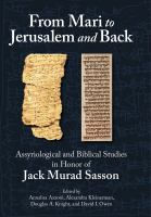 Cover image for From Mari to Jerusalem and back : Assyriological and Biblical studies in honor of Jack Murad Sasson