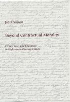 Cover image for Beyond contractual morality : ethics, law, and literature in eighteenth-century France