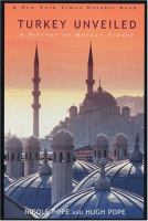 Cover image for Turkey unveiled : a history of modern Turkey