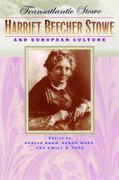 Cover image for Transatlantic Stowe : Harriet Beecher Stowe and European culture