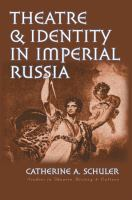 Cover image for Theatre and identity in imperial Russia