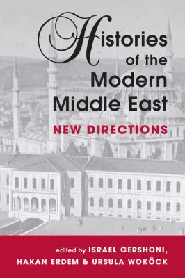Cover image for Histories of the modern Middle East : new directions