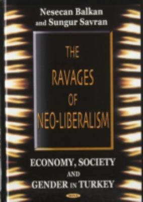 Cover image for The ravages of neo-liberalism : economy, society and gender in Turkey