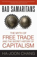 Cover image for Bad samaritans : the myth of free trade and the secret history of capitalism