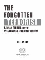 Cover image for The Forgotten Terrorist Sirhan Sirhan and the Assassination of Robert F. Kennedy